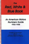 The AMC Red, White &  Blue Numbers Guide  1955-1988