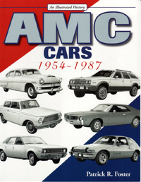 AMC Cars 1954-1987 Illustrated History  By Pat Foster